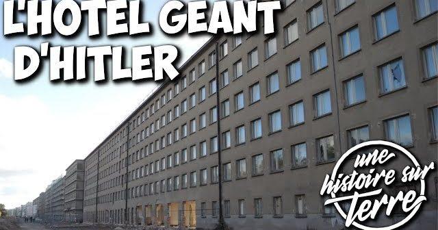 Une histoire sur Terre : découvrez l'incroyable hôtel d'Adolf Hitler !